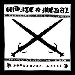 WHITE MEDAL - Yorkshire Steel CD Heathen Metal