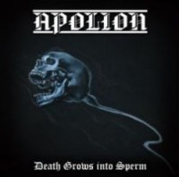APOLION - Death Grows into Sperm CD Black Metal