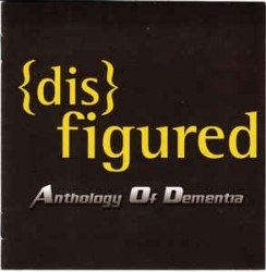 DISFIGURED - Anthology of Dementia CD Death Metal