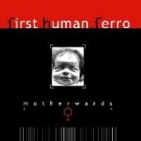 FIRST HUMAN FERRO - Motherwards CD Dark ambient