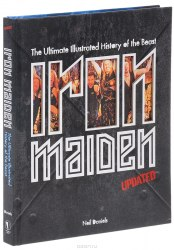 IRON MAIDEN - Updated Edition: The Ultimate Illustrated History of the Beast Книга Heavy Metal