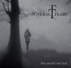 FUNERAL TEARS - The World We Lost CD Funeral Doom Metal