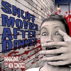 SNUFF MOVIES AFTER DINNER - Immagine Che Non Conosco CD Goregrind