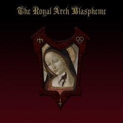 THE ROYAL ARCH BLASPHEME - The Royal Arch Blaspheme CD Black Metal