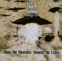 THOR'S HAMMER - May The Hammer Smash The Cross CD NS Metal