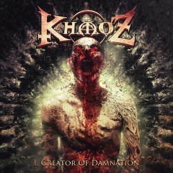 KHAOZ - I, Creator of Damnation CD Death Thrash Metal