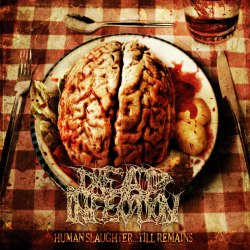 DEAD INFECTION - Human Slaughter ... Till Remains CD Goregrind