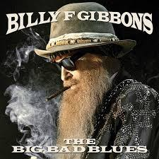 Виниловая пластинка BILLY GIBBONS - BIG BAD BLUES