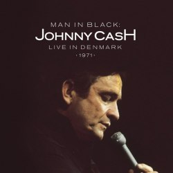 Виниловая пластинка JOHNNY CASH - MAN IN BLACK: LIVE IN DENMARK 1971 (2 LP)