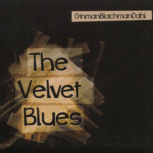 Виниловая пластинка DALI LP GINMAN-BLACHMAN-DAHL Velvet Blues Jazz Edition