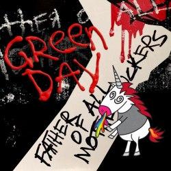 Виниловая пластинка GREEN DAY - FATHER OF ALL MOTHERFUCKERS