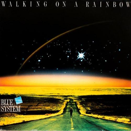 Виниловая пластинка BLUE SYSTEM - WALKING ON A RAINBOW (180 GR)