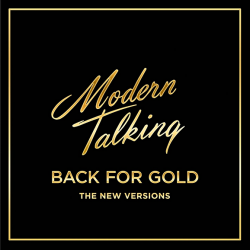 Виниловая пластинка MODERN TALKING - BACK FOR GOLD – THE NEW VERSIONS