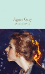 Macmillan Collector's Library: Agnes Grey - Anne Brontë