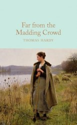 Macmillan Collector's Library: Far From the Madding Crowd - Thomas Hardy