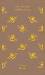 Penguin Clothbound Classics: Far from the Madding Crowd - Thomas Hardy