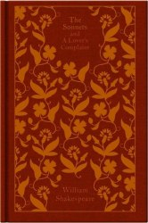 Penguin Clothbound Classics: The Sonnets and a Lover's Complaint - William Shakespeare