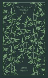 Penguin Clothbound Classics: The Tenant of Wildfell Hall - Anne Brontë