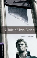 Oxford Bookworms Library 4: A Tale of Two Cities