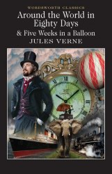 Around the World in Eighty Days. Five Weeks in a Balloon - Jules Verne