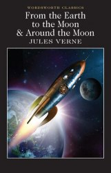 From the Earth to the Moon. Around the Moon - Jules Verne