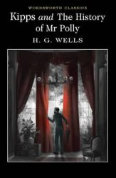 Kipps. The History of Mr Polly - H. G. Wells