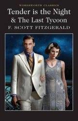 Tender is the Night. The Last Tycoon - F. Scott Fitzgerald