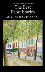 The Best Short Stories of Guy de Maupassant