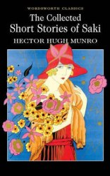 The Collected Short Stories of Saki - Hector Hugh Munro