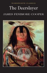 The Leatherstocking Tales: The Deerslayer (Book 1) - James Fenimore Cooper