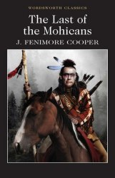 The Leatherstocking Tales: The Last of the Mohicans (Book 2) - James Fenimore Cooper