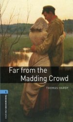 Oxford Bookworms Library 5: Far from the Madding Crowd.