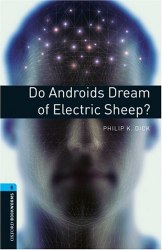 Oxford Bookworms Library 5: Do Androids Dream of Electric Sheep?