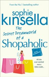 The Secret Dreamworld of a Shopaholic (Book 1) - Sophie Kinsella