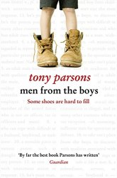 Men from the Boys (Book 3) - Tony Parsons