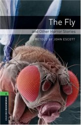 Oxford Bookworms Library 6: The Fly and Other Horror Stories