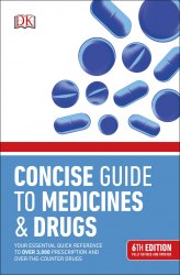 Concise Guide to Medicines and Drugs: 6th Edition (BMA)