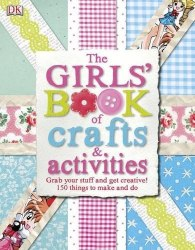 The Girls' Book of Crafts and Activities