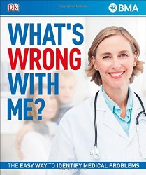 What's Wrong With Me?: The Easy Way to Identify Medical Problems