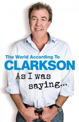 As I Was Saying ... : The World According to Clarkson Volume 6