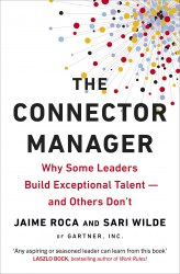 The Connector Manager: Why Some Leaders Build Exceptional Talent-and Others Don't
