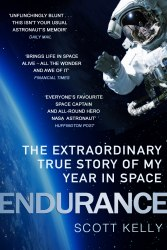 Endurance : A Year in Space, A Lifetime of Discovery - Scott Kelly