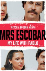 Mrs Escobar : My life with Pablo