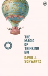 The Magic of Thinking Big - David J Schwartz