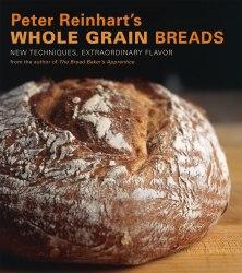 Peter Reinhart's Whole Grain Breadsor