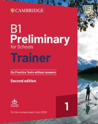 B1 Preliminary for Schools Trainer 1 for the Revised 2020 Exam without Answers / Підручник для учня