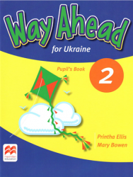 Way Ahead for Ukraine 2 Pupil's Book / Підручник для учня