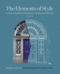 The Elements of Style : An Encyclopedia of Domestic Architectural Detail