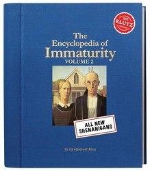 Encyclopedia of Immaturity, Vol. 2 Shenanigans