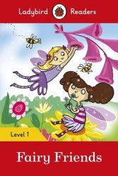 Ladybird Readers 1 Fairy Friends / Книга для читання
